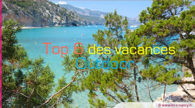 Top 6 vacances outdoor 2018