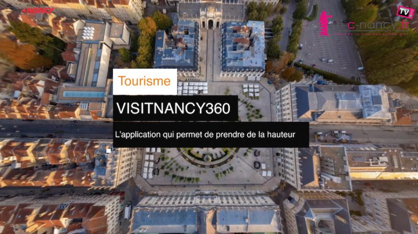 Vidéo. VisitNancy360 : l'application qui prend de la hauteur sur le Grand Nancy
